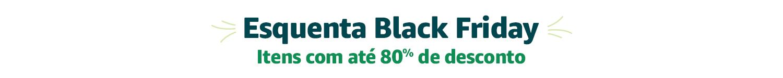 Esquenta Black Friday - Itens com até 80% de desconto