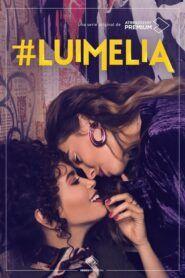 #Luimelia: Temporada 1