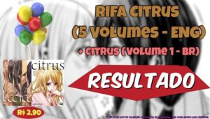 [RESULTADO] Segunda Rifa AMY-Scans – Citrus 5 Volumes (Inglês) + 1 Volume (Português)